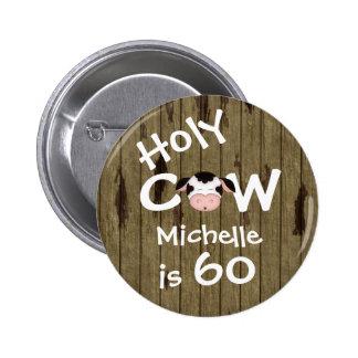 Cumpleaños chistoso personalizado de la vaca 60.a pin redondo de 2 pulgadas