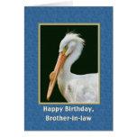 Cumpleaños, cuñado, pájaro del pelícano blanco tarjeta