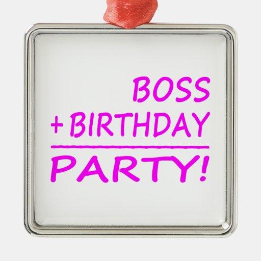 Cumpleaños de los jefes: Boss + Cumpleaños = fiest Ornamento Para Reyes Magos
