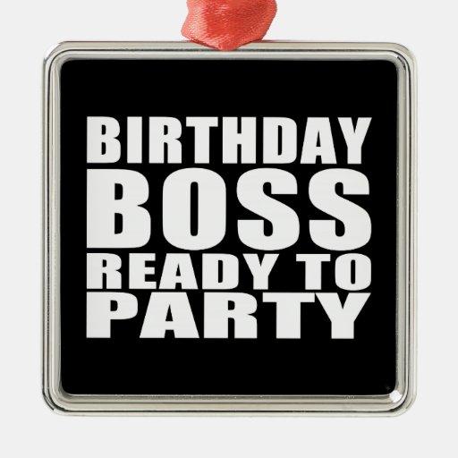 Cumpleaños de los jefes: Cumpleaños Boss listo par Ornamento Para Reyes Magos