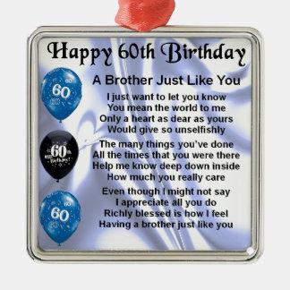 Cumpleaños del poema de Brother 60.o Adorno Cuadrado Plateado