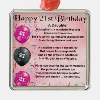 Cumpleaños del poema de la hija 21ro adorno cuadrado plateado