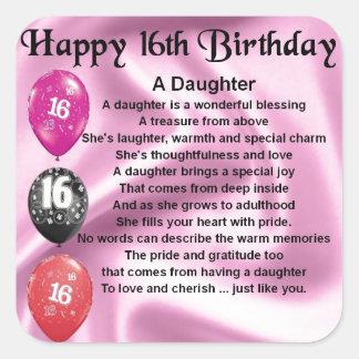 Cumpleaños del poema de la hija décimosexto pegatina cuadrada