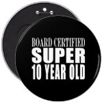 Cumpleaños divertido B. Certified Super diez años Pin