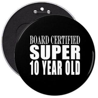 Cumpleaños divertido B. Certified Super diez años Pin Redondo De 6 Pulgadas