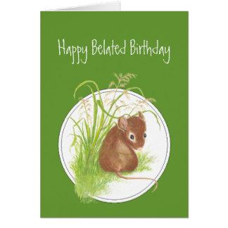 Cumpleaños divertido, tardío, con el ratón lindo tarjeta de felicitación