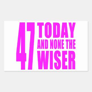 Cumpleaños divertidos 47 hoy y ningunos de los pegatina rectangular
