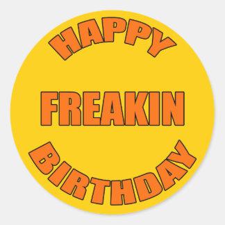 Cumpleaños feliz de Freakin Pegatina Redonda