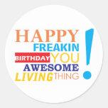 ¡Cumpleaños feliz del freakin usted cosa viva Pegatina Redonda