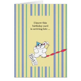 Cumpleaños tardío tarjeta de felicitación