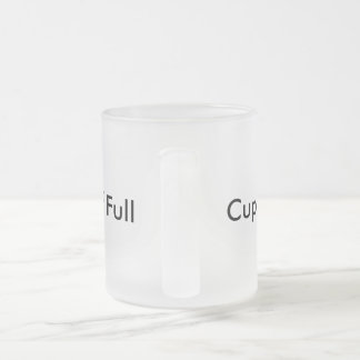 Cup Half Empty and Full Frosted Mug