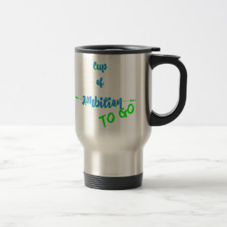 Cup of Ambition To Go - Blue Green