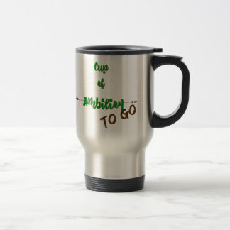 Cup of Ambition To Go - Green