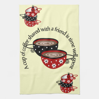 Cup Of Coffee Shared With Friends Kitchen Towel at Zazzle