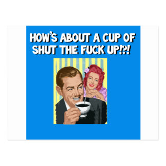 cup of  shut the fuck up postcard