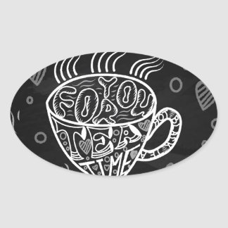 Cup of tea. Chalky lettering. Chalk board Oval Sticker