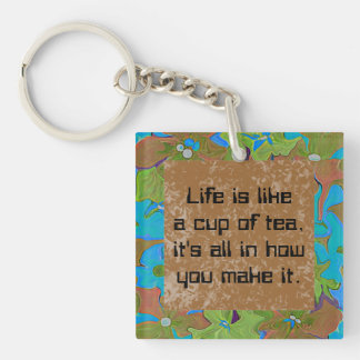 Cup of tea proverb square acrylic key chain