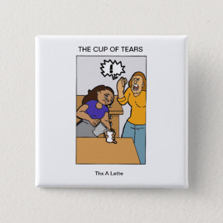 cup of tears pinback button