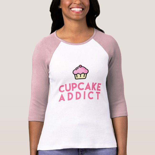 CUPCAKE ADDICT Fun 3/4 Sleeves T-Shirt