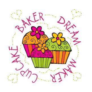 Cupcake Baker Dream Maker T-shirts and Gifts shirt