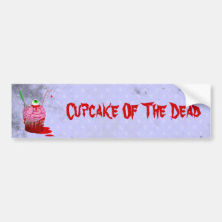 Cupcake Of The Dead Car Bumper Sticker