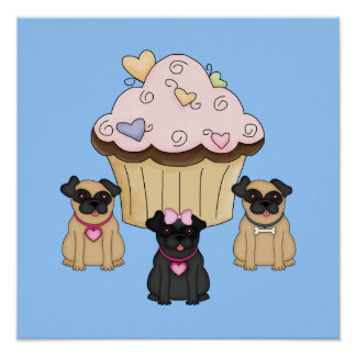 Cupcake Sweet Pug Dogs Poster