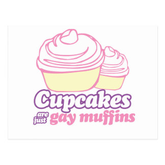 CUPCAKES ARE JUST GAY MUFFINS POSTCARD