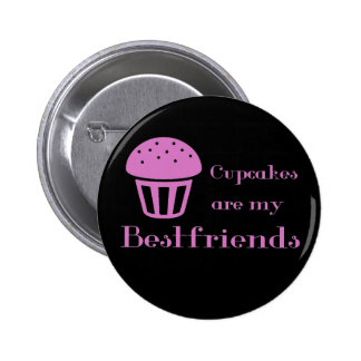 Cupcakes are my bestfriends pinback button