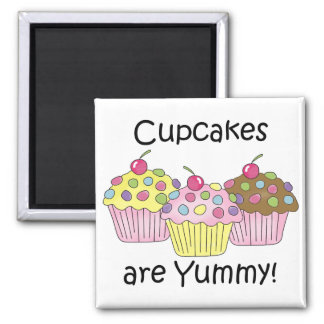 Cupcakes Are Yummy T-shirts and Gifts 2 Inch Square Magnet