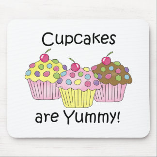 Cupcakes Are Yummy T-shirts and Gifts Mousepads