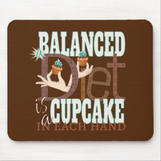 Cupcakes Balanced Diet - Healthy Eating Humor Mouse Pad