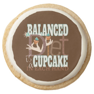 Cupcakes Balanced Diet - Healthy Eating Humor Round Shortbread Cookie