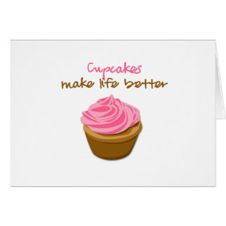Cupcakes Make Life Better Card