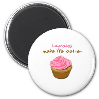Cupcakes Make Life Better 2 Inch Round Magnet