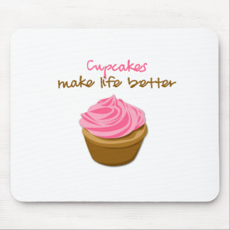 Cupcakes Make Life Better Mouse Pad