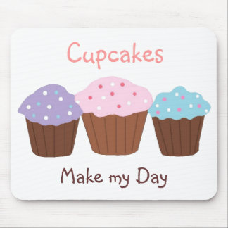 Cupcakes Make my Day Mouse Pad