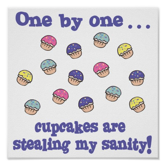 Cupcakes Stealing my Sanity Poster