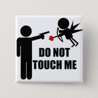 Cupid Do not Touch Me Anti Valentine's Day button