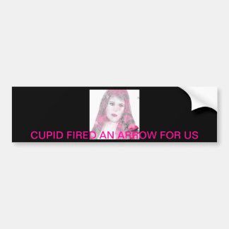 """Cupid Fired An Arrow For Us""* Bumper Sticker"