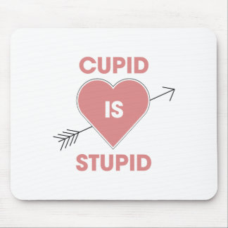 Cupid Is Stupid Mouse Pad