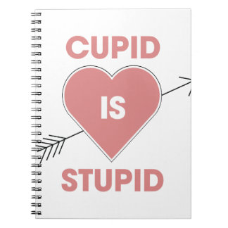 Cupid Is Stupid Notebook