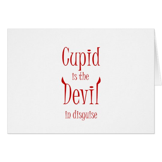 Cupid is the devil. Anti-Valentine t-shirts & more Card