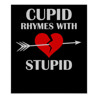 Cupid Rhymes With Stupid Dark Valentines Day Poster