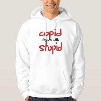 Cupid rhymes with STUPID Hoodie