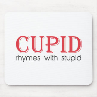 Cupid Rhymes with Stupid Mouse Pad