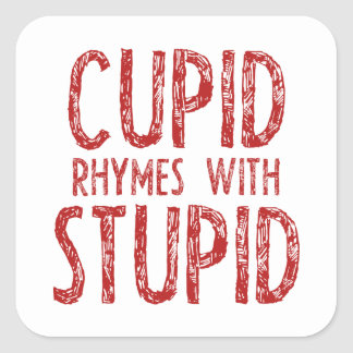Cupid Rhymes With Stupid Square Sticker