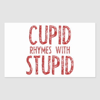 Cupid Rhymes With Stupid Rectangular Stickers