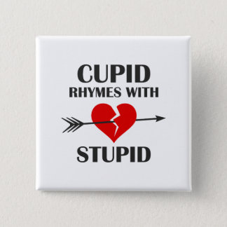 Cupid Rhymes With Stupid Valentines Day Button