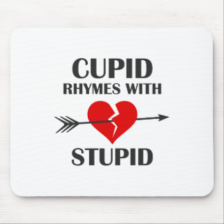 Cupid Rhymes With Stupid Valentines Day Mouse Pad