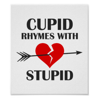 Cupid Rhymes With Stupid Valentines Day Poster